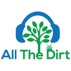 All the Dirt Garden Podcasts