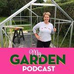 Gardening podcast greenhouse