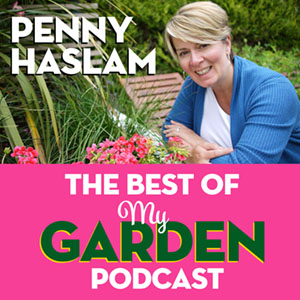My Garden Podcast - The best of
