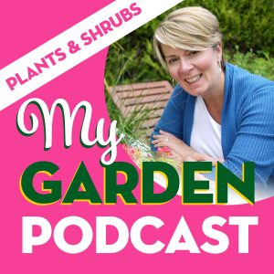 My Garden Podcast plants and shrubs